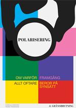 Bok: Polarisering – om varför framgång allt oftare beror på synsätt
